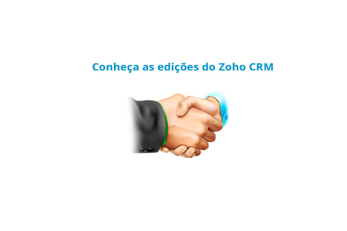 Conheça as edições do Zoho CRM