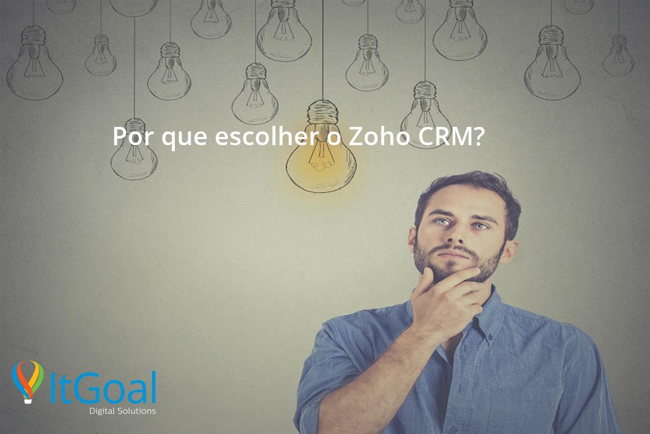Por que escolher o Zoho CRM?