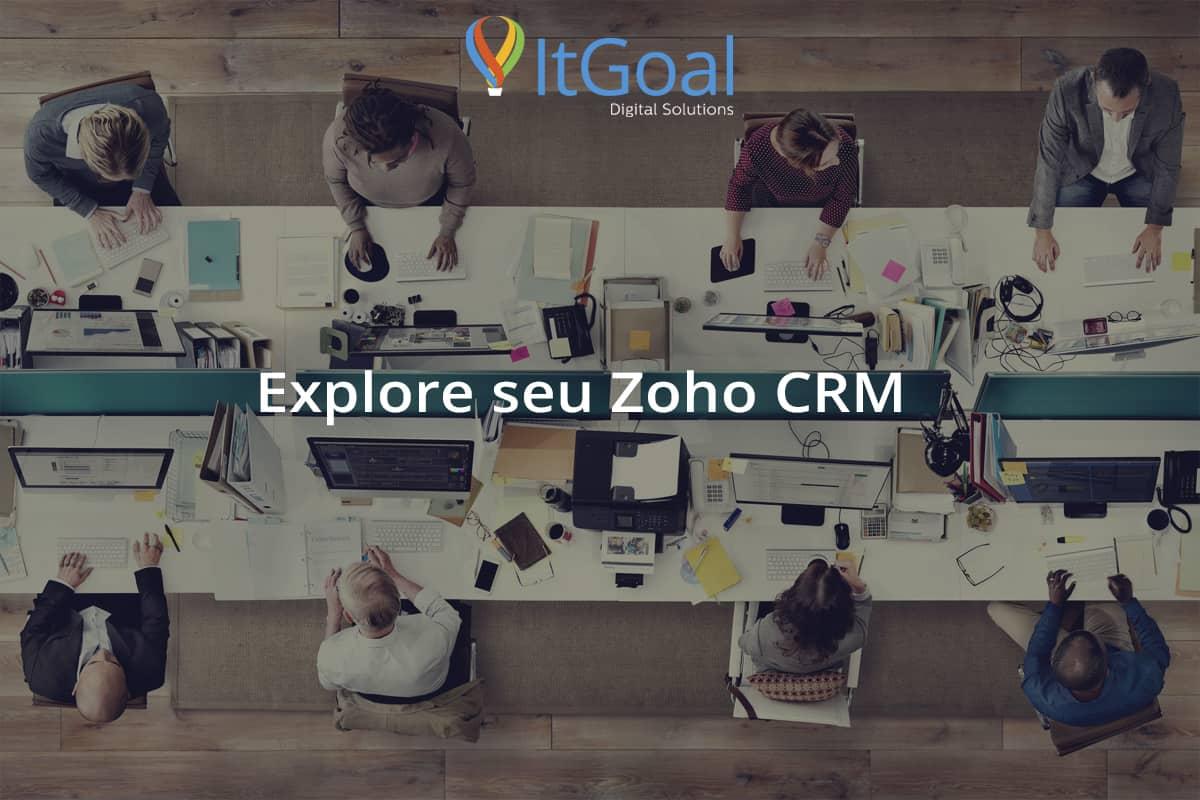 Explore seu Zoho CRM
